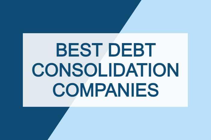 Best Debt Consolidation Companies